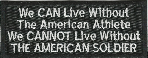 """We Can Live Without The American Athlete"" Sayings Patch"