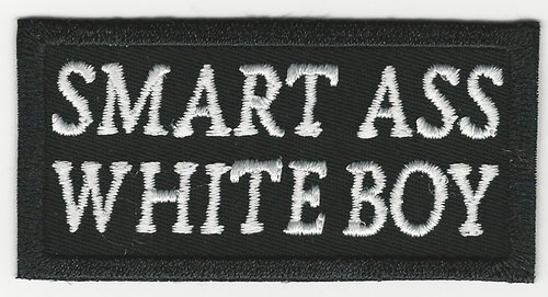 Smart Ass White Boy Patch