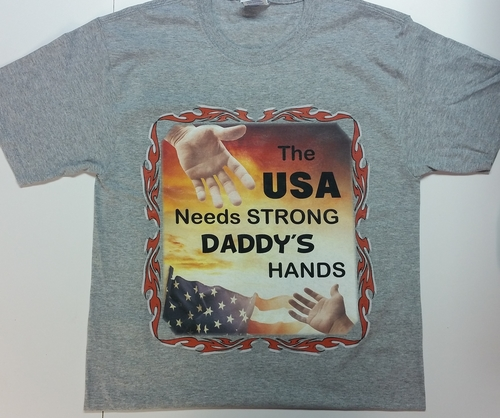 The USA Needs Strong Daddy's Hands June 2017 Promotional T-Shirt (Size: Large)