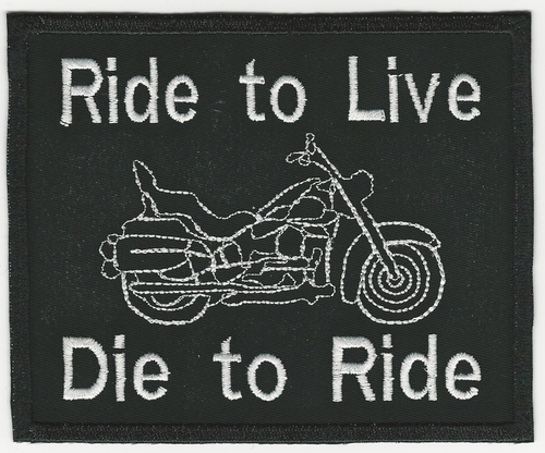 "Ride To Live Die To Ride patch (Patch Size: 4.5"" W x 4"" T)"